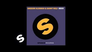 Gregori Klosman & Danny Wild - Kixxx (Original Mix)