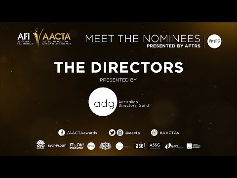 The Directors – 2017 AACTA Meet the Nominees presented by AFTRS