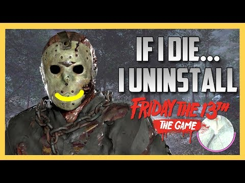 If I DIE, I'll Uninstall. - Friday the 13th The Game