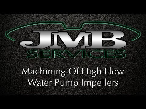 Machining Of High Flow Water Pump Impellers | JMB Services
