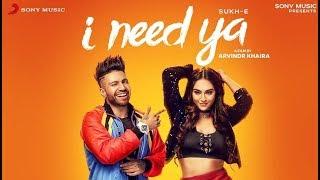 I Need Ya | Sukhe feat. Krystal | latest Punjabi song 2018