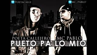 MC Pablo & Poeta Callejero - Pueto Pa Lo Mio