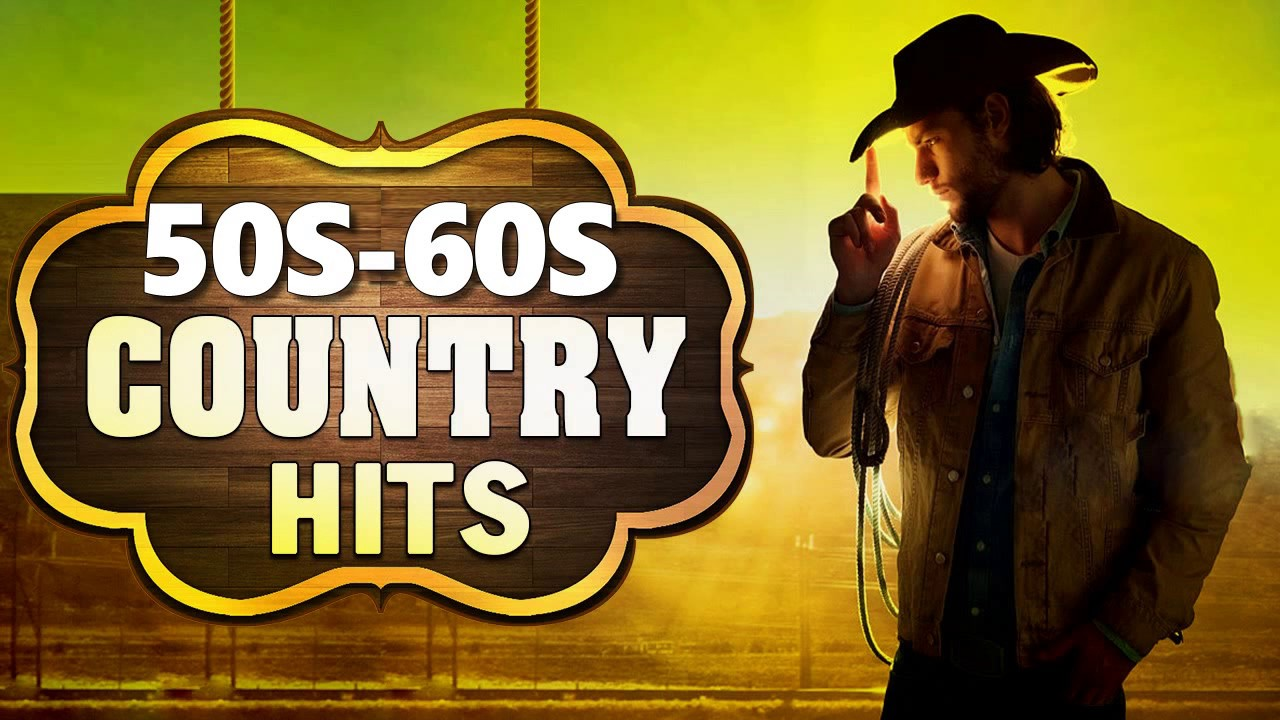 Top 100 Country Songs Of 50s 60s Best Classic Country Songs Of 50s 60s Youtube