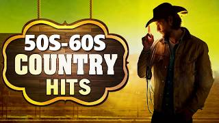 Top 100 Country SOngs Of 50s 60s - Best Classic Country Songs Of 50s 60s