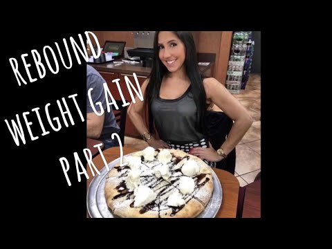 Rebound weight gain part 2.