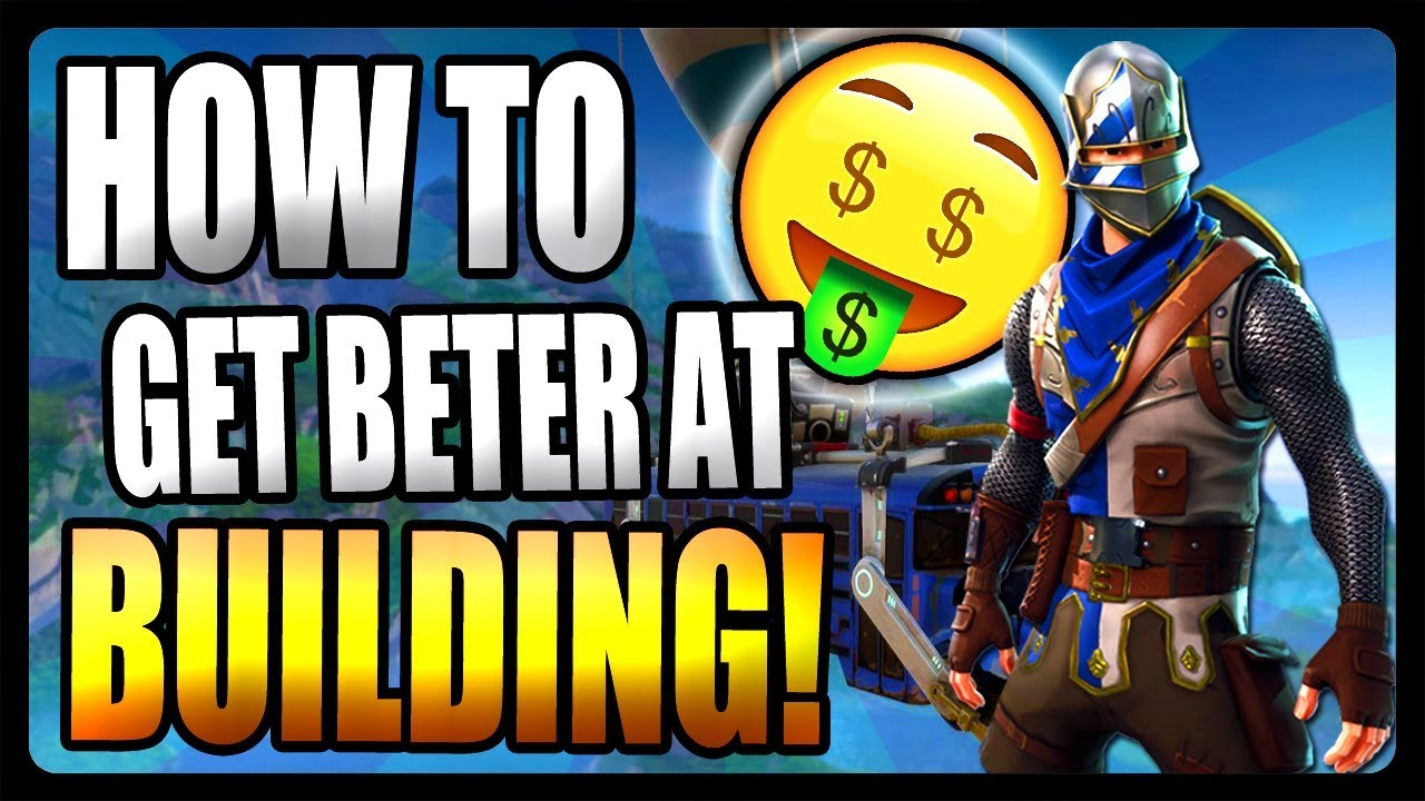 how to build better in fortnite