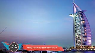 Những Sự Thật Thú Vị Về Đất Nước Dubai