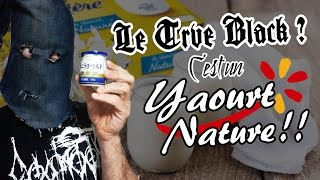 Le Trve Black Metal ? C'est un yaourt nature !