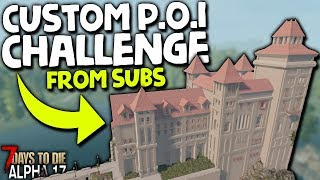 CASTLES, BUNKERS and BARS! - SUBSCRIBER MADE Custom POI Dungeons! | 7 Days to Die (2019 Alpha 17.2)