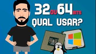 32 ou 64 bits: Saiba qual é melhor para o seu PC