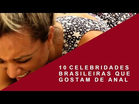 10 celebridades brasileiras que gostam de anal