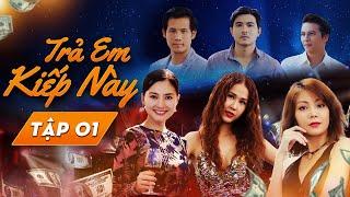 Phim Hay Việt Nam 2019 - Trả Em Kiếp Này Tập 1 - Phim Việt Nam Gây Cấn