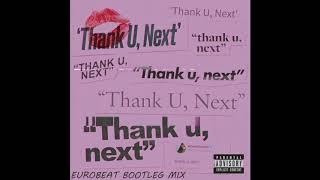 Ariana Grande - thank u, next (Eurobeat Bootleg Mix) [EUROBEAT]