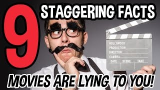 9 STAGGERING FACTS Movies are Lying to You!