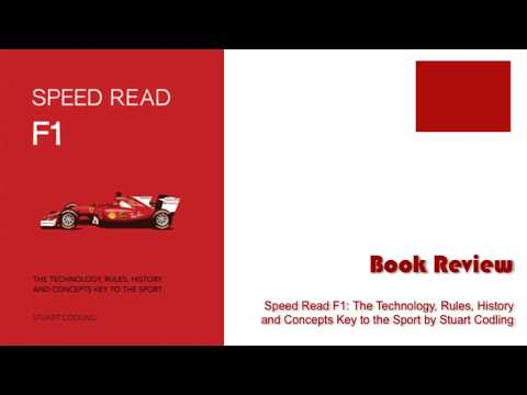 Book Review - Speed Read F1 : The Technology, Rules, History and Concepts Key to the Sport