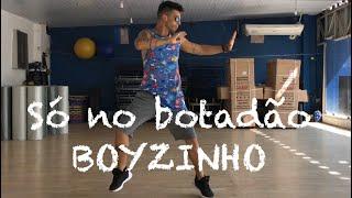Baixar Só No Botadão - Boyzinho COREOGRAFIA Pabinho