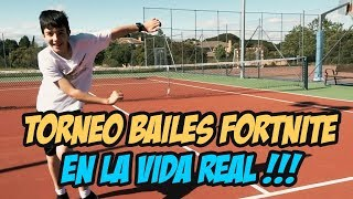 TORNEO BAILES DE FORTNITE IN REAL LIFE WITH MY FRIENDS
