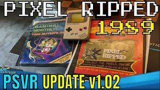 PSVR - Pixel Ripped 1989   UPDATE v1.02   Development interview Oct 4th