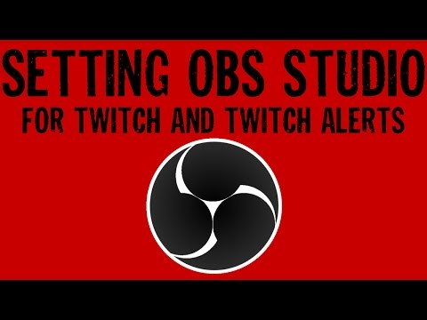 HOW TO SETUP FOR TWITCH & TWITCH ALERTS WITH OBS STUDIO!