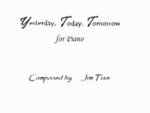 Yesterday, Today, Tomorrow - Piano (Original Composition)