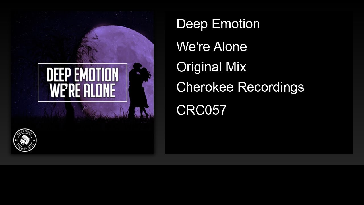 Deep Emotion - We're Alone (Original Mix)