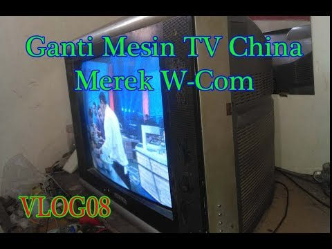 Cara Ganti Mesin TV China W-Com #VLOG08