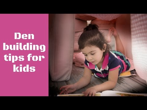 How to build a perfect children's den