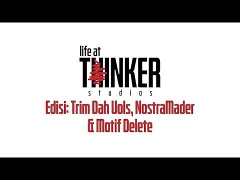 Life At Thinker: Edisi Trim Dah Uols, NostraMader & Motif Delete