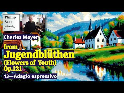 Charles Mayer : Adagio espressivo, from ' Jugendblüthen ', Album of 24 pieces Op. 121 - No. 13