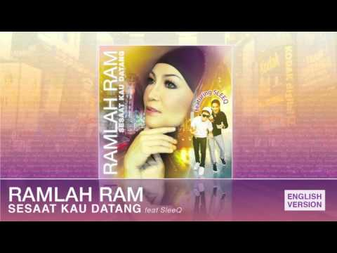 Sesaat Kau Datang by Ramlah Ram featuring SleeQ (Full Song English Version)