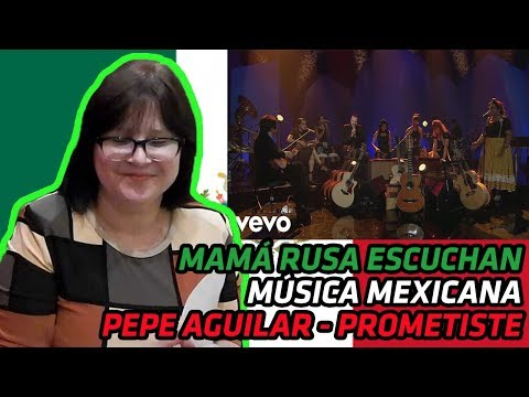 RUSSIANS REACT TO MEXICAN MUSIC | Pepe Aguilar - Prometiste (MTV Unplugged) [En Vivo] | REACTION