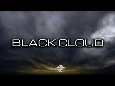 Black Cloud | Ghost Stories, Paranormal, Supernatural, Hauntings, Horror
