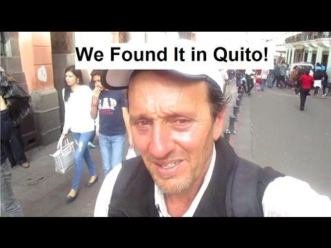 We Found It in Quito Ecuador! Yaaaay. Walking El Centro