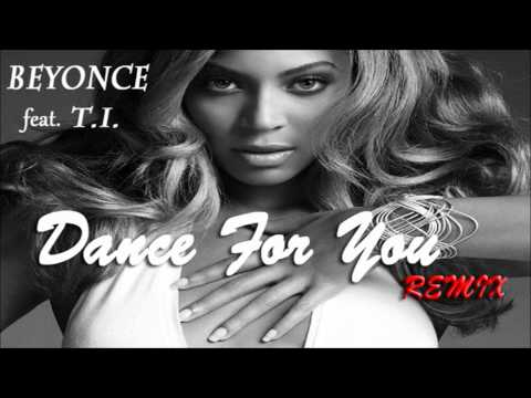Beyonce - Dance For You (Remix) (feat. T.I.)  *NEW 2012*