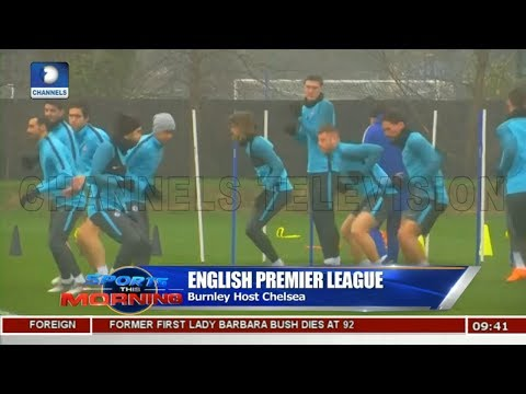 Dickson To Host 2018 Restoration Cup As Burnley Host Chelsea Pt.2 |Sports This Morning|