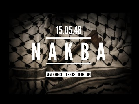 67 Years of Occupation  - Nakba (The Catastrophe)