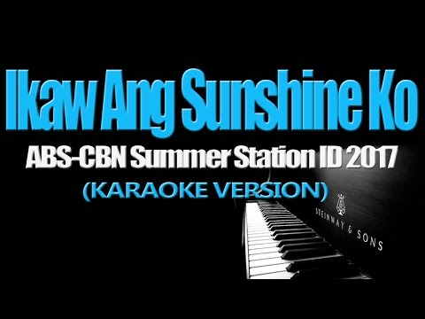 IKAW ANG SUNSHINE KO - ABS-CBN Summer Station ID 2017 (KARAOKE VERSION)