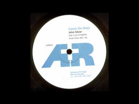 John Silver - Come On Over (Silver's Main Mix)