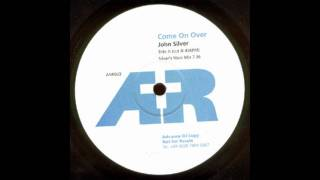John Silver - Come On Over (Silver