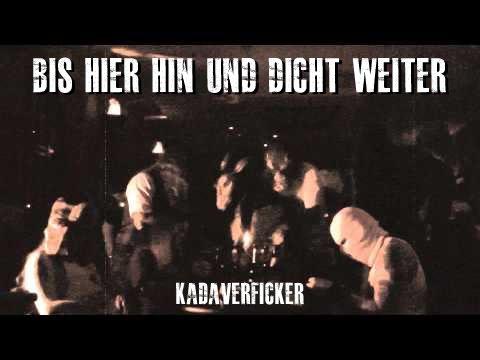 KADAVERFICKER - Bis hier hin und dicht weiter (Official Video)