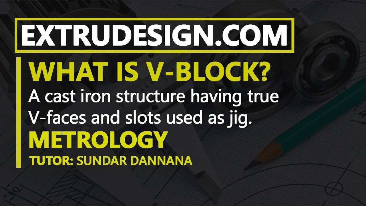 V-Block   What is V-Block?   Uses of V-Block   - ExtruDesign
