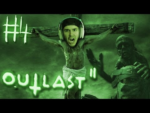 (WARNING: THIS IS DISTURBING!) CRUCIFIED! | Outlast 2 - Part 4