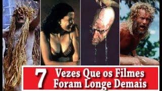 7 VEZES QUE OS FILMES FORAM LONGE DEMAIS
