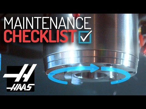 Run the Spindle Warm-Up Program for Longer Spindle Life – Haas Maintenance Checklist