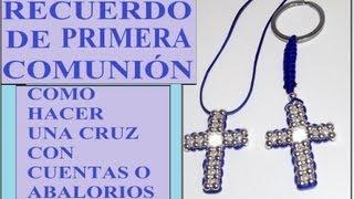 TUTORIAL DIY COMO HACER UNA CRUZ CON CUENTAS O ABALORIOS . COLGANTE, RECUERDO DE PRIMERA COMUNIÓN...