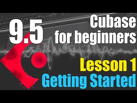 Cubase 9.5 Ultimate Beginners Tutorial : Lesson 1 – Getting Started