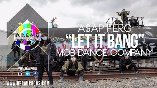 "A$AP Ferg I ""Let It Bang"" I The MOB Dance Company"