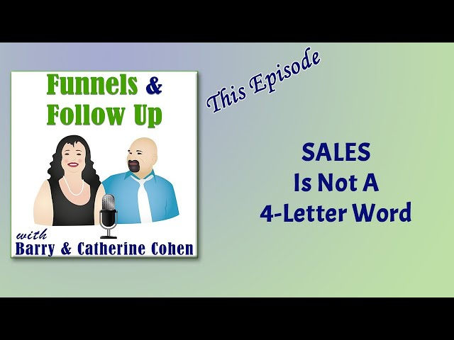 Sales is not a 4-letter word | Funnels & Follow Up