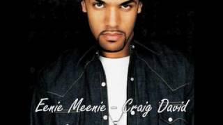 Eenie Meenie - Craig David