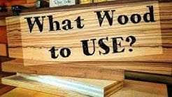 Woodworking basics  For Beginners- Choosing the correct Wood for your Project